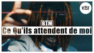 BTM - Ce Qu'ils attendent de moi // Dir. by @DirectedbyWT