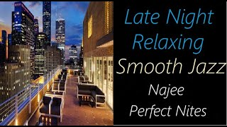 Late-Night Smooth Jazz [Najee - Perfect Nites] | ♫ RE ♫