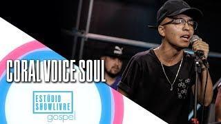 """Ele voltará"" - Coral Voice Soul no Estúdio Showlivre Gospel 2018"