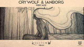 Crywolf & Ianborg - Ribcage (Killigrew Remix)