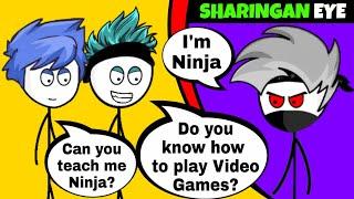 When a Gamer meets Ninja