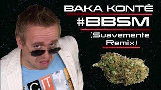 Baka Konte - BBSM (Suavemente remix)