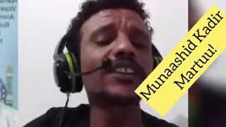 Kadir Martuu Nasheeda Raayyaa Abbaa Macaa Je'uu Masha Allah