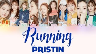 Pristin - Running Color Coded Lyrics HAN/ROM/ENG