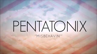 PENTATONIX - MISBEHAVIN' (LYRICS)
