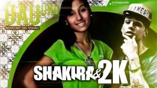 MC Shakira e MC 2K - Uau Uau  -- LANÇAMENTO 2014