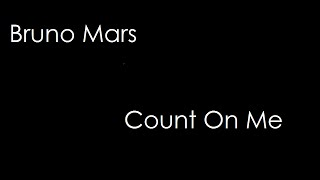 Bruno Mars - Count On Me (lyrics)