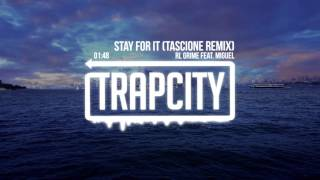 RL Grime - Stay For It (feat. Miguel) [Tascione Remix]