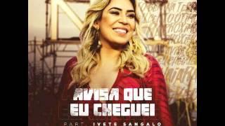 Naiara Azevedo - Avisa que eu cheguei . Part Ivete Sangalo . (Ao Vivo )