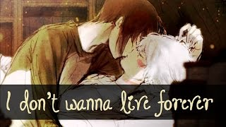 ★Nightcore - I don't wanna live forever (Acoustic)