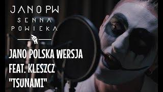 Jano Polska Wersja - Tsunami feat. Kleszcz prod. Chrome