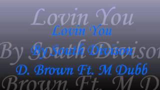 Lovin You By DJ D. Brown Ft. M Dubb