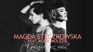 Magda Steczkowska feat. Kuba Molęda - Gdzieś Bez Nas [OFFICIAL AUDIO]