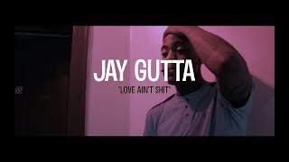 "Jay Gutta ""Love Ain't Shit"" shot by@ptphilms"