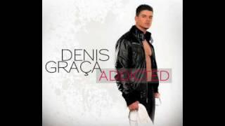 Denis Graça - Mulher Perfeita (Addicted)