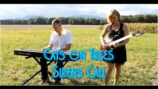 Cats on Trees - Sirens Call - Cover - HD