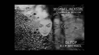 Michael Jackson Stranger in Moscow remix 2017
