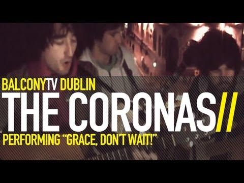the-coronas-grace-dont-wait-balconytv
