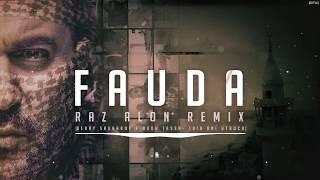 Raz Alon Fauda Remix | רמיקס פאודה