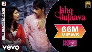 Ishq Bulaava Video - Parineeti, Sidharth | Hasee Toh Phasee width=