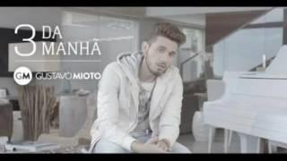 Gustavo Mioto 3 Da manhã (Lançamento 2016)