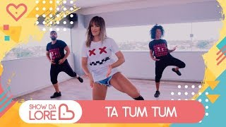 Ta Tum Tum - Kevinho e Simone & Simaria - Lore Improta   Coreografia