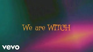 Witch - We Are WITCH (Lyric Video)