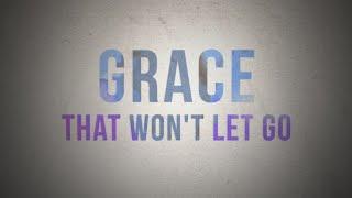 Bridge To Grace – Won't Let Go