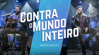 Marcos & Belutti - Contra o Mundo Inteiro | DVD Acústico Tão Feliz