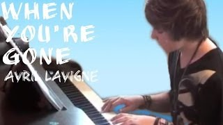 Avril Lavigne - When You're Gone - Piano Cover with Lyrics