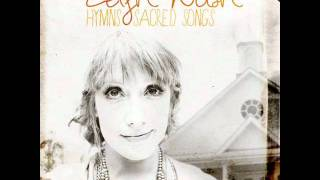 Leigh Nash - Come Thou Fount of Every Blessing