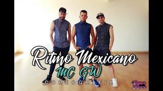 Ritmo Mexicano - MC GW ( COREOGRAFIA)