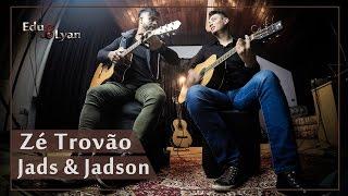 Jads & Jadson - Zé Trovão (Cover Edu & Lyan)