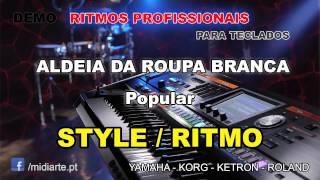 ♫ Ritmo / Style  - ALDEIA DA ROUPA BRANCA - Popular