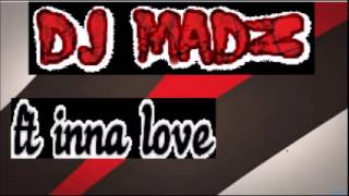 DJ Madz ft. Inna - Love (Organ Mix)