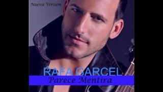 Parece Mentira-Rafa Garcel (Nueva versión)