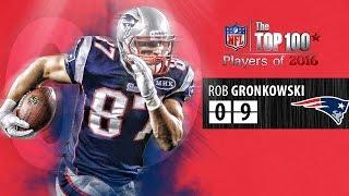 #09 Rob Gronkowski (TE, Patriots) | Top 100 Players of 2016