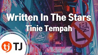 [TJ노래방] Written In The Stars - Tinie Tempah(Feat.Eric Turner) ( - ) / TJ Karaoke