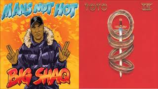 Man's Not Hot In Africa (Big Shaq and Toto Mashup)