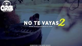 NO TE VAYAS 2   Beat Instrumental Trap Sad Piano x Hip Hop Pista   Doble A nc Ft Jec