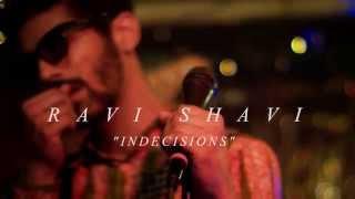 Ravi Shavi - Indecisions