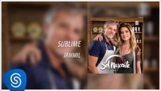 Sublime - Jammil [Novela Sol Nascente] (Áudio Oficial)
