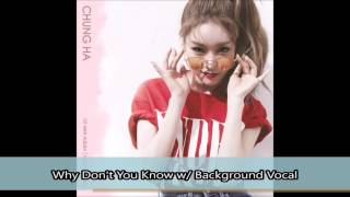 Chung Ha (청하) - Why Don't You Know w/ Nucksal (넉살) Rap & Background Vocals