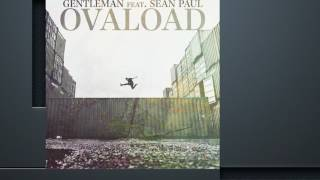 Gentleman feat. Sean Paul - Ovaload