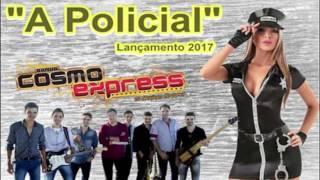Banda Cosmo Express A Policial LANÇAMENTO  2017
