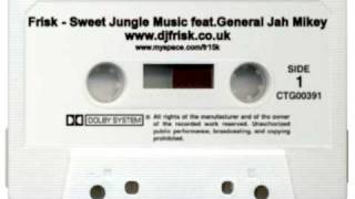 Frisk - Sweet Jungle Music VIP (feat. General Jah Mikey)