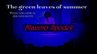 MAXIMO SPODEK, THE GREEN LEAVES OF SUMMER / MUSIC FROM  THE ALAMO,  INSTRUMENTAL