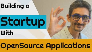 Building a Startup with OpenSource Applications