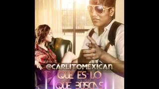 Que es lo que buscas - Carlito Mexican ( PREVIEW )