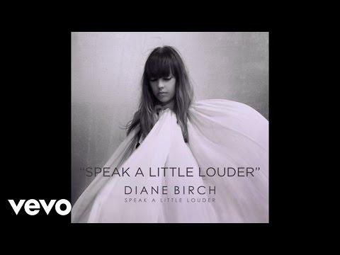 diane-birch-diane-birch-speak-a-little-louder-audio-dianebirchvevo